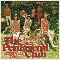 ワンダフル ワールド オブ ザ・ペンフレンドクラブ リミックス&リマスター エディション
