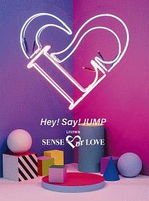 Hey! Say! JUMP LIVE TOUR SENSE or LOVE