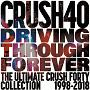 DRIVING THROUGH FOREVER THE ULTIMATE CRUSH 40 COLLECTION(DVD付)