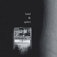 land&quiet