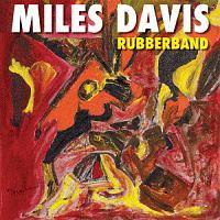 マイルス・デイビス『ラバーバンド』