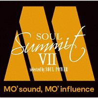 ソウル・サミットVII ~MO' sound, MO' influence~ selected by SOUL POWER