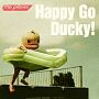Happy Go Ducky!(DVD付)
