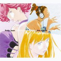 Polly Jean/Not Afraid