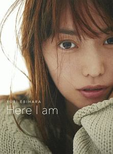 YURI EBIHARA Here I am