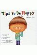 Tips To Be Happy しあわせの『コツ』<英語版>