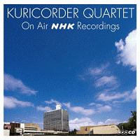 KURICORDER QUARTET ON AIR NHK RECORDINGS