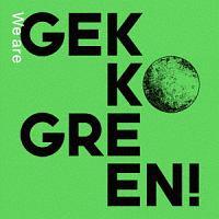 月光グリーン『We are GEKKO GREEN!』