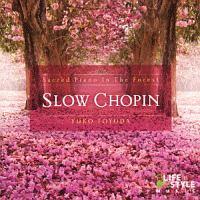 スロー・ショパン ~こころで聴く、15のピアノ・セラピー