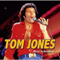 トム・ジョーンズ~ベスト・セレクション