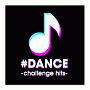 #DANCE -challenge hits-