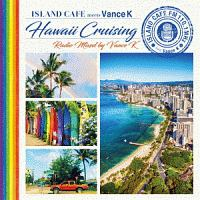 ISLAND CAFE meets Hawaii Non Stop Mixed by Vance K