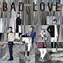 BAD LOVE(DVD付)