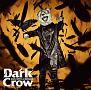 Dark Crow(DVD付)