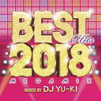 BEST Hits 2018 MEGAMIX mixed by DJ YU-KI