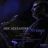エリック アレキサンダー『ウイズ・ストリングス』