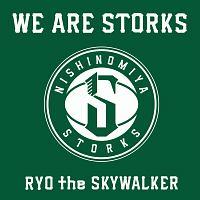 RYO the SKYWALKER『WE ARE STORKS』