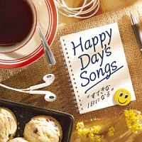 Happy Day's Songs -すてきな1日になる-