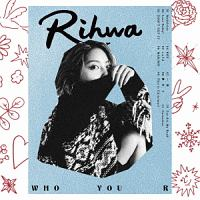 Rihwa『WHO YOU R』