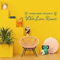 Francfranc Presents ViVid Latin Resort