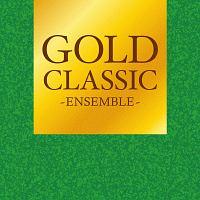 GOLD CLASSIC ~ENSEMBLE~