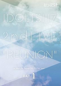 アイドリッシュセブン 2nd LIVE「REUNION」Blu-ray DAY 1