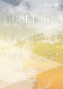 アイドリッシュセブン 2nd LIVE「REUNION」Blu-ray DAY 2