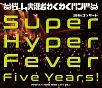 ゲーム実況者わくわくバンド 10thコンサート~Super Hyper Fever Five Years!~