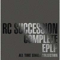 RCサクセション『COMPLETE EPLP ~ALL TIME SINGLE COLLECTION~』