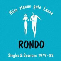 ロンド・シングルズ&セッションズ 1979-82 (Hore - Staune - Gute Laune: Rondo Singles + Sessions 1979-82)