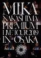 MIKA NAKASHIMA PREMIUM LIVE TOUR 2019 IN OSAKA