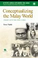 Conceptualizing the Malay World Colonialism and PanーMalay Identity Colonialism and PanーMalay