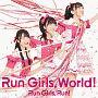 Run Girls, World!(BD付)
