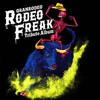 "GRANRODEO Tribute Album ""RODEO FREAK"""