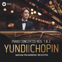ユンディ・リ『ショパン:ピアノ協奏曲 第1番、第2番』
