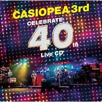 CASIOPEA 3rd『CELEBRATE 40th Live CD』