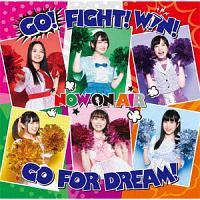 NOW ON AIR『『Cheer球部!』イメージソング GO! FIGHT! WIN! GO FOR DREAM!』