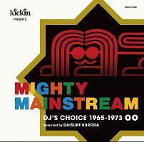 kickin presents MIGHTY MAINSTREAM: DJ's Choice 1965-1973