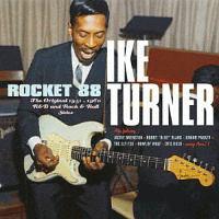 アイク・ターナー『ROCKET 88 1951-1960 R&B AND ROCK&ROLL SIDES』
