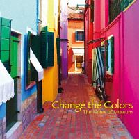 The Notes of Museum『Change the Colors』