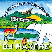 DJ HASEBE『Wonderful tomorrow』