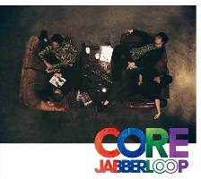 JABBERLOOP『CORE』