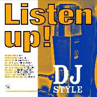 LISTEN UP! - DJ STYLE