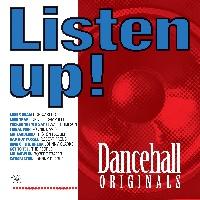LISTEN UP! - DANCEHALL ORIGINALS