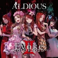 Aldious『EvokeII 2010-2020』