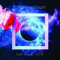 タンジェリン・ドリーム『Live in U.K. 1974』