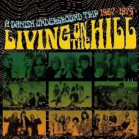 リヴィング・オン・ザ・ヒル~ア・ダニッシュ・アンダーグラウンド・トリップ1967-1974