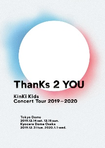 KinKi Kids Concert Tour 2019-2020 ThanKs 2 YOU