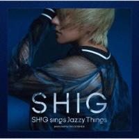 SHIG sings Jazzy Things produced by JIRO YOSHIDA