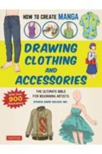 スタジオハードデラックス『HOW TO CREATE MANGA:DRAWING CLOTHING AND THE ULTIMATE BIBLE FOR BEGINNING』